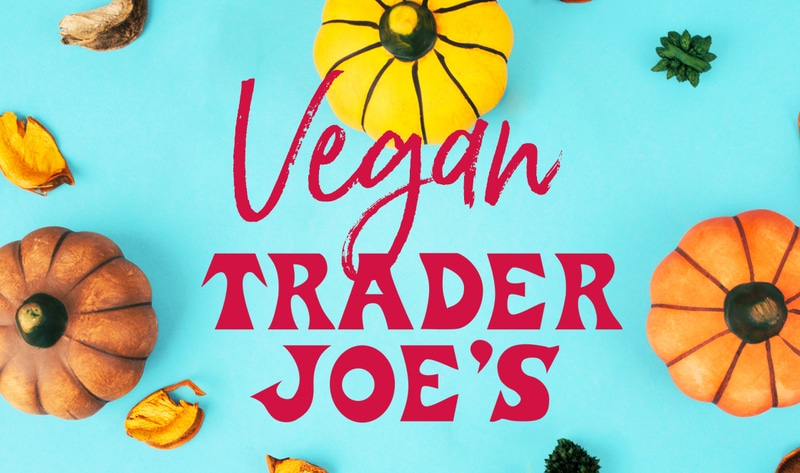 It's Finally Pumpkin Season at Trader Joe's. Here Are the Best Vegan Finds