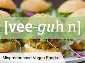 VegNews.SeptNewsletter.VeganFoodPronunciations.jpg